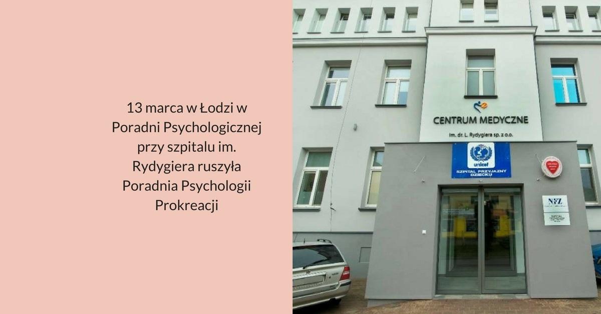 od-13-marca-w-lodzi-w-poradni-psychologicznej-przy-szpitalu-im-rydygiera-ruszyla-poradnia-psychologii-prokreacji
