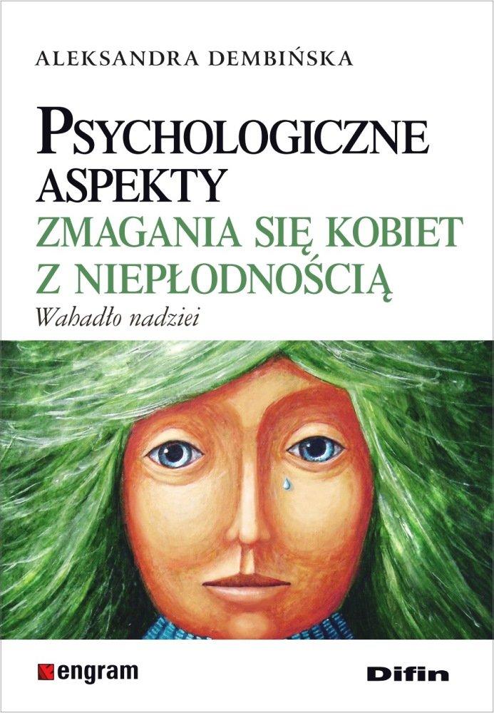Psychologiczne aspekty zmagania się kobiet z niepłodnością
