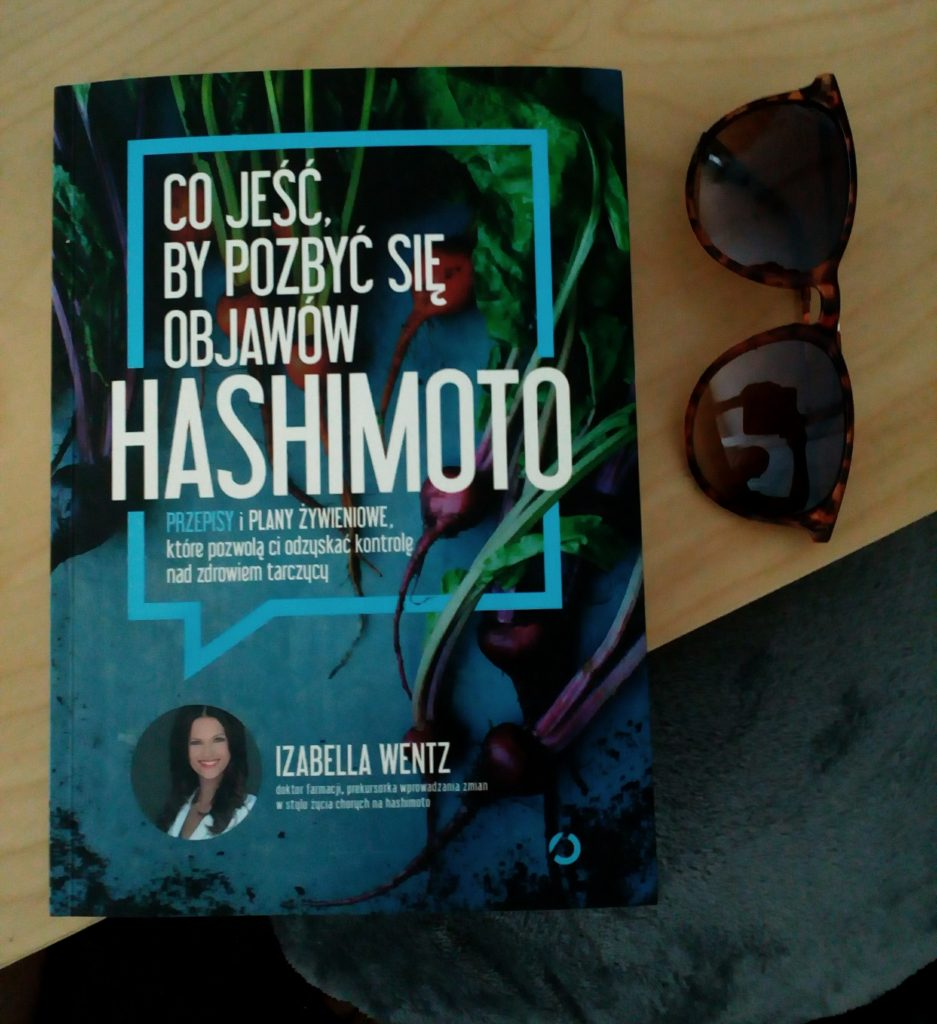 https://www.chcemybycrodzicami.pl/co-jesc-by-pozbyc-sie-objawow-hashimoto-nowa-ksiazka-izabelli-wentz-juz-w-ksiegarniach/