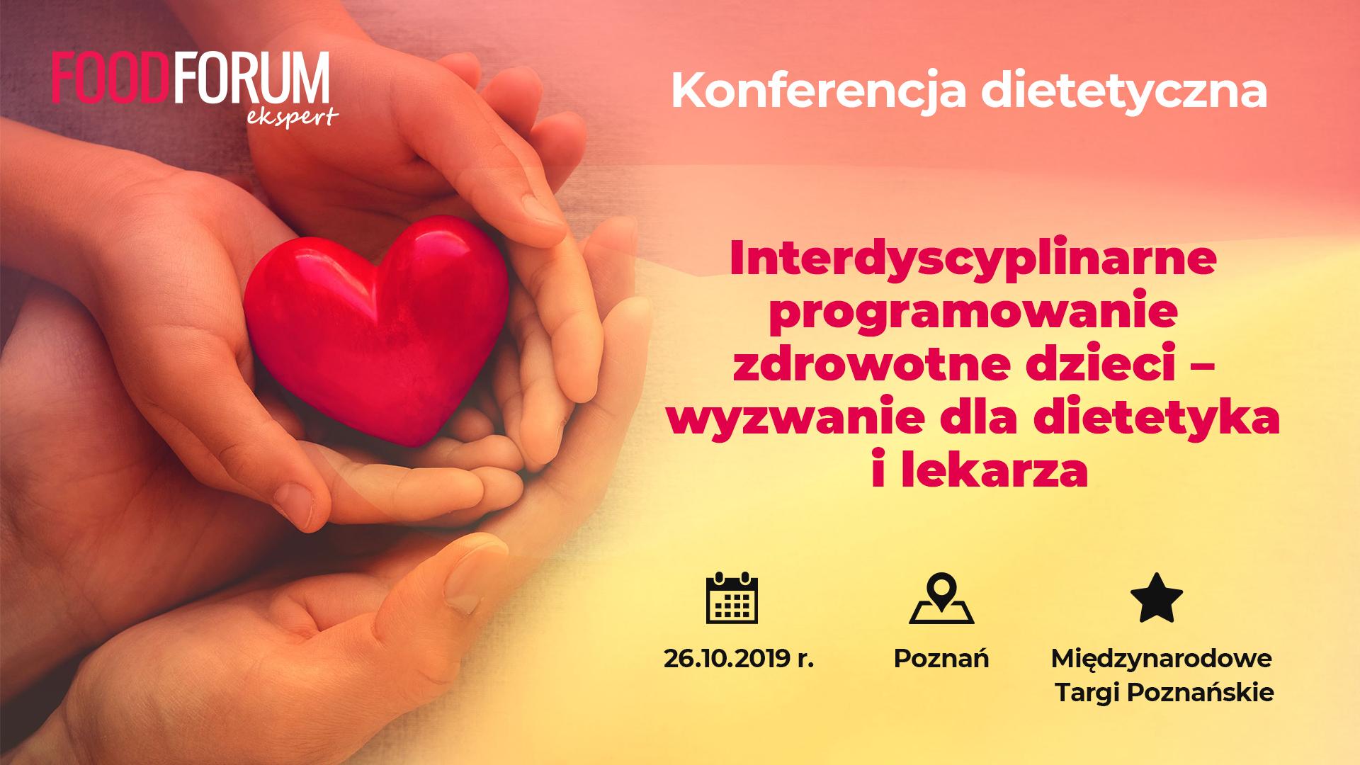"""26 października 2019 w Poznaniu odbędzie się konferencja """"Interdyscyplinarne programowanie zdrowotne dzieci – wyzwanie dla dietetyka i lekarza""""."""