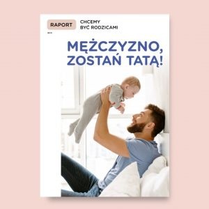 E-raport: Mężczyzno zostań taką - czyli (nie)płodność męska pod lupą.
